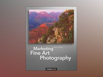 Marketing Fine Art Photography av Alain Briot