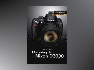 Mastering the Nikon D3000 av Darrell Young