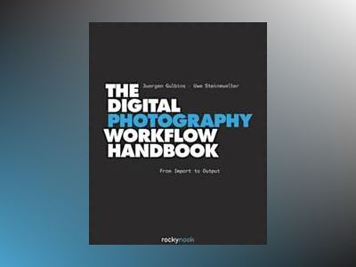 The Digital Photography Workflow Handbook av Juergen Gulbins
