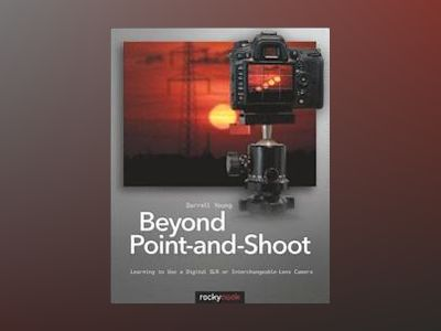 Beyond Point-and-Shoot av Darrell Young