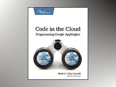 Code in the Cloud av Mark C. Chu-Carroll