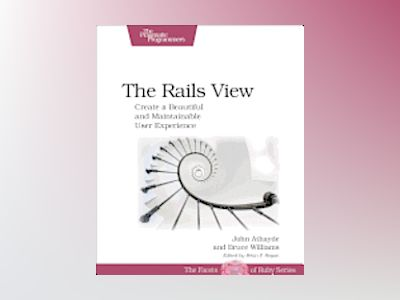 The Rails View av Bruce Williams
