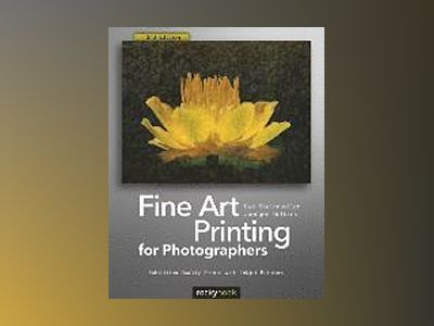 Fine Art Printing for Photographers av Uwe Steinmueller