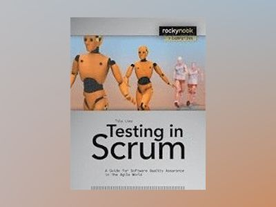 Testing in Scrum av Tilo Linz