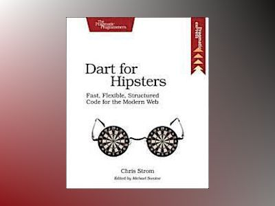 Dart for Hipsters av Chris Strom