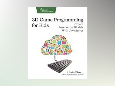 3D Game Programming for Kids av Chris Strom
