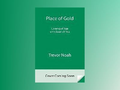 Place of Gold av Trevor Noah
