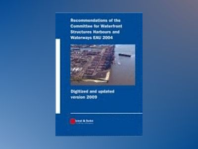 Recommendations of the Committee for Waterfront Structures Harbours and Wat av Hafenbautechnische