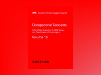 Occupational Toxicants, Volume 16, Critical Data Evaluation for MAK Values av Helmut Greim
