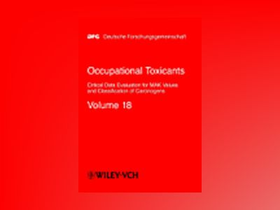Occupational Toxicants, Volume 18, Critical Data Evaluation for MAK Values av Helmut Greim