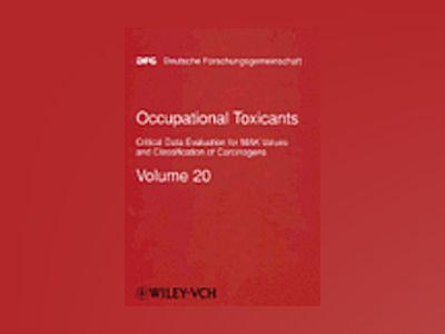 Occupational Toxicants: Critical Data Evaluation for MAK Values and Classif av Helmut Greim