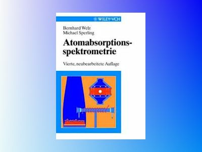 Atomabsorptionsspektrometrie, 4th Completely Revised Edition av Bernhard Welz