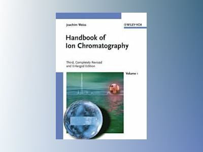 Handbook of Ion Chromatography, 3rd Edition av Joachim Wei¼