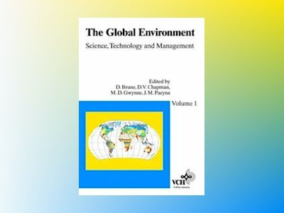 The Global Environment: Science, Technology and Management av Dag Brune