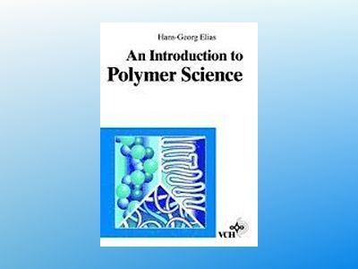 An Introduction to Polymer Science av Hans-Georg Elias