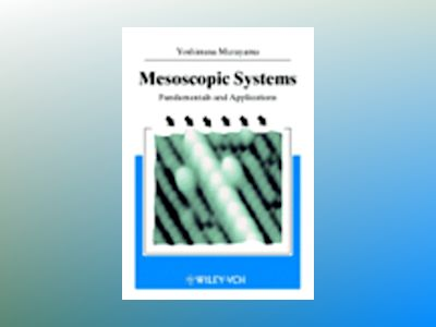 Mesoscopic Systems: Fundamentals and Applications av Yoshimasa Murayama