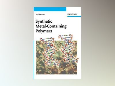 Synthetic Metal-Containing Polymers av Ian Manners
