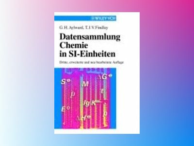 Datensammlung Chemie in SI-Einheiten, 3rd Revised and Enlarged Edition av Gordon H. Aylward