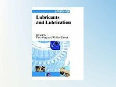 Lubricants and Lubrication av Theo Mang