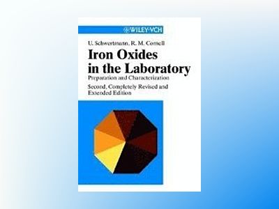 Iron Oxides in the Laboratory: Preparation and Characterization, 2nd Comple av Udo Schwertmann