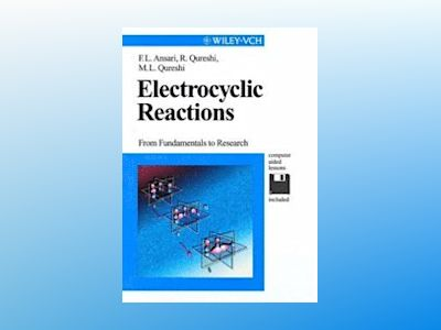Electrocyclic Reactions: From Fundamentals to Research av Farzana Latif Ansari