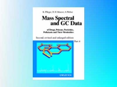 Mass Spectral and GC Data of Drugs, Poisons, Pesticides, Pollutants and The av Karl Pfleger