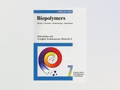 Biopolymers, Volume 7, Polyamides and Complex Proteinaceous Materials I av S. R. Fahnestock