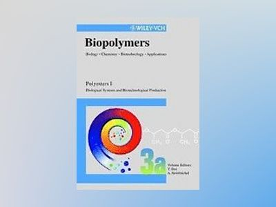 Biopolymers, Volume 3a, Polyesters I - Biological Systems and Biotechnologi av Y. Doi