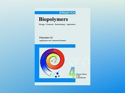 Biopolymers, Volume 4, Polyesters III - Applications and Commercial Product av Y. Doi