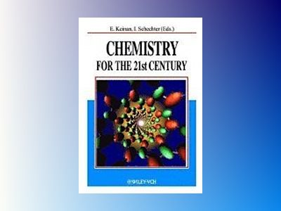 Chemistry for the 21st Century av Ehud Keinan