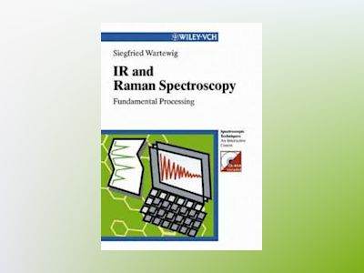 IR and Raman Spectroscopy: Fundamental Processing av Siegfried Wartewig