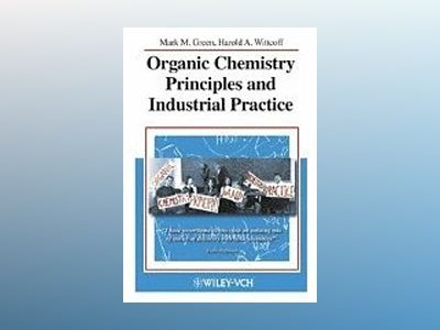 Organic Chemistry Principles and Industrial Practice av Mark M. Green