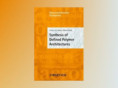 Synthesis of Defined Polymer Architectures av B. Voit