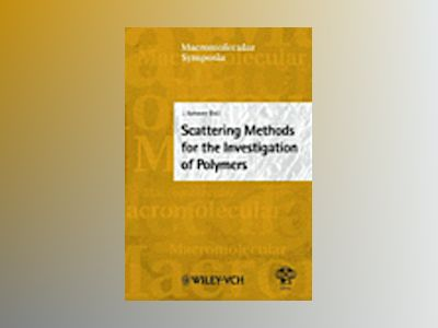 Scattering Methods for the Investigation of Polymers: 20th Discussion confe av J. Kahovec