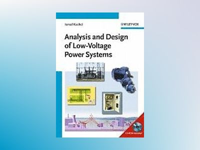 Analysis and Design of Low-Voltage Power Systems: An Engineer's Field Guide av Ismail Kasicki