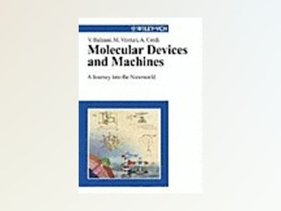 Molecular Devices and Machines: A Journey into the Nanoworld av Vincenzo Balzani