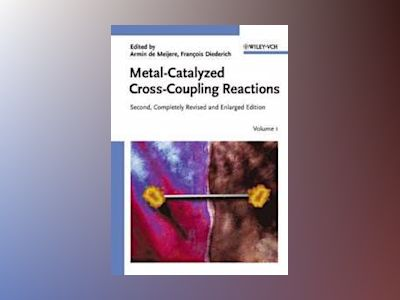 Metal-Catalyzed Cross-Coupling Reactions av Fran×ois Diederich
