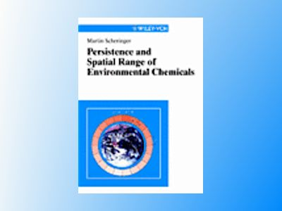 Persistence and Spatial Range of Environmental Chemicals: New Ethical and S av Martin Scheringer