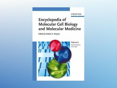 Encyclopedia of Molecular Cell Biology and Molecular Medicine, Volume 6 av Robert A. Meyers