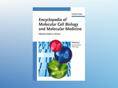 Encyclopedia of Molecular Cell Biology and Molecular Medicine, Volume 9 av Robert A. Meyers