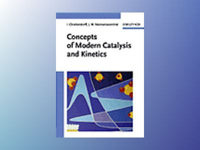 Concepts of Modern Catalysis and Kinetics av I. Chorkendorff