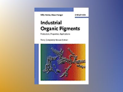 Industrial Organic Pigments: Production, Properties, Applications, Third, C av Willy Herbst
