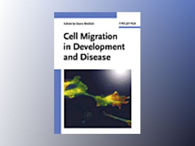 Cell Migration in Development and Disease av Doris Wedlich