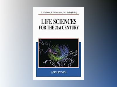 Life Sciences for the 21st Century av Ehud Keinan