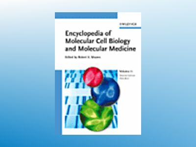 Encyclopedia of Molecular Cell Biology and Molecular Medicine, 2nd Edition, av Robert A. Meyers
