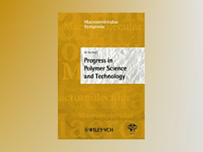 Progress in Polymer Science and Technology: 2002 IUPAC World Polymer Congre av Mao Xu