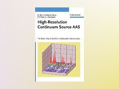 High-Resolution Continuum Source AAS: The Better Way to Do Atomic Absorptio av Bernhard Welz