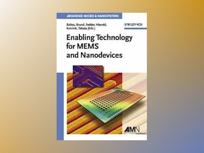Enabling Technologies for MEMS and Nanodevices av Henry Baltes