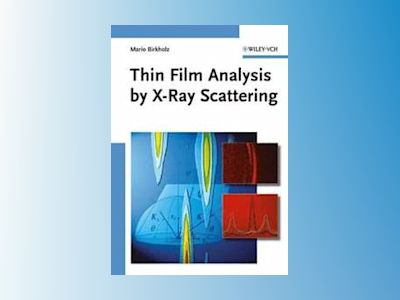 Thin Film Analysis by X-Ray Scattering av Mario Birkholz