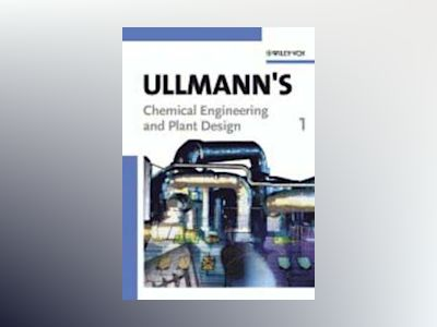 Ullmann's Chemical Engineering and Plant Design av Wiley-VCH